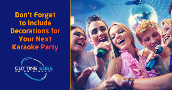 Have Fun and Decorate your Next Karaoke Party